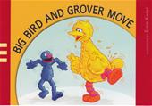Big Bird and Grover Move