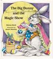 The Big Bunny and the Magic Show