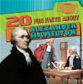 20 Fun Facts About Alexander Hamilton